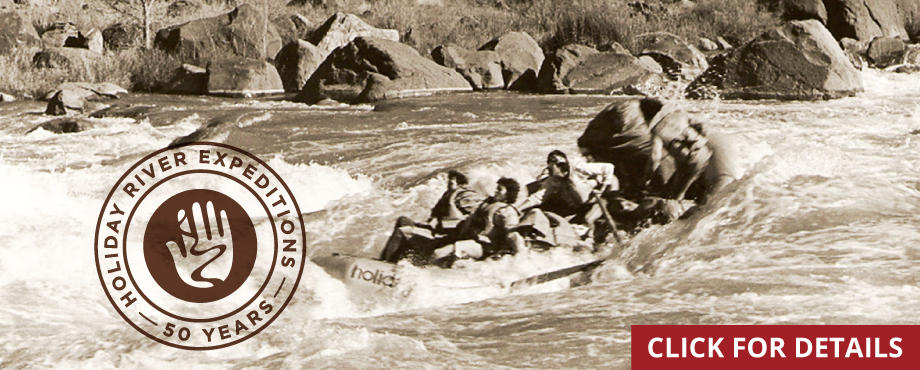 50TH ANNIVERSARY OF HOLIDAY RIVER EXPEDITIONS 1966 - 2016